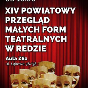 Zapraszamy naXIV Powiatowy Przegląd Małych Form Teatralnych wRedzie