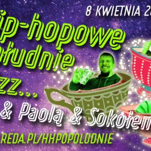 Hip-hopowe popołudnie Zzz… Shevą, Paolą iSokołem