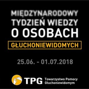 Międzynarodowy Tydzień Wiedzy o Osobach Głuchoniewidomych 25 czerwca – 1 lipca 2018